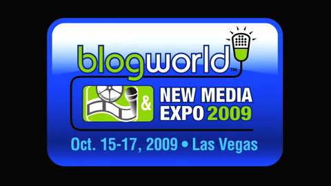 BlogWorld and New Media Expo &#8211; Las Vegas 2009