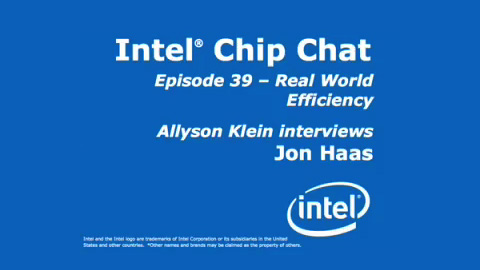 Real World Efficiency – Intel Chip Chat – Episode 39