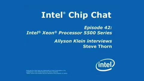 Intel Xeon Processor 5500 Series – Intel Chip Chat – Episode 42