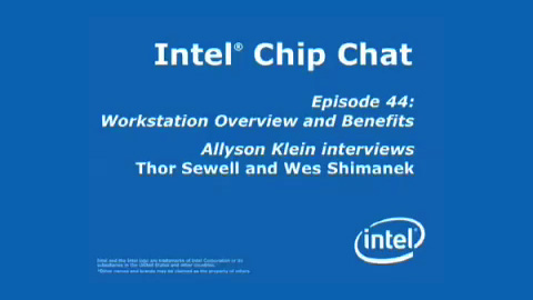 Workstation Overview and Benefits – Intel Chip Chat – Episode 44
