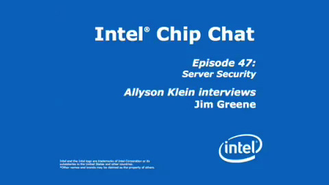 Server Security &#8211; Intel Chip Chat &#8211; Episode 47