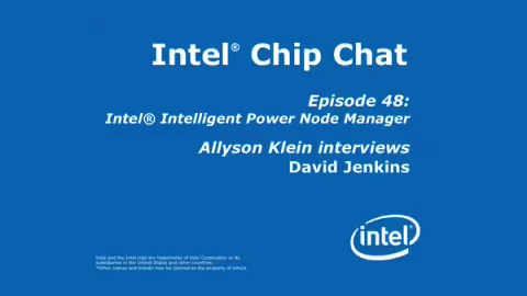 Intel Intelligent Power Node Manager – Intel Chip Chat – Episode 48