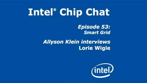 Smart Grid – Intel Chip Chat – Episode 53