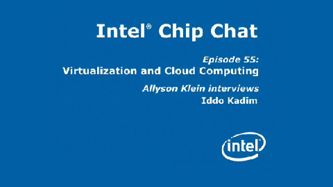 Virtualization and Cloud Computing – Intel Chip Chat – Episode 55
