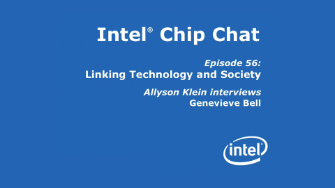 Linking Technology and Society – Intel Chip Chat – Episode 56