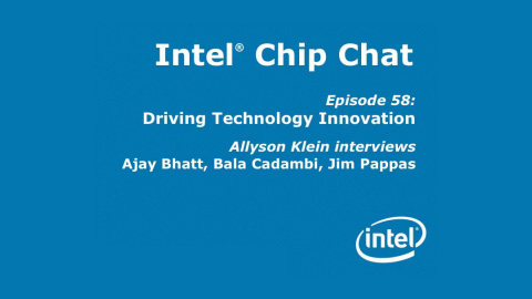 Driving Technology Innovation – Intel Chip Chat – Episode 58