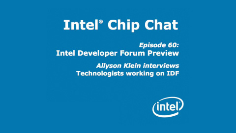 Intel Developer Forum Preview – Intel Chip Chat – Episode 60