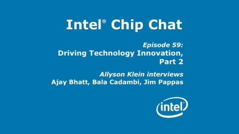 Driving Technology Innovation II – Intel Chip Chat – Episode 59