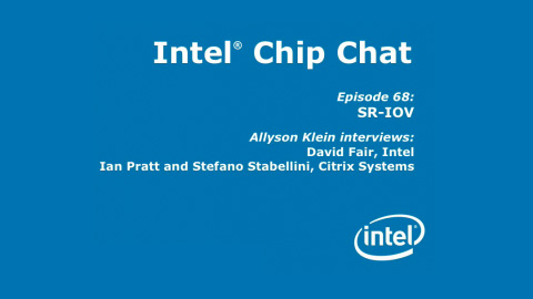 SR-IOV – Intel Chip Chat – Episode 68