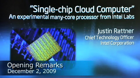 Single-chip Cloud Computer – Opening Remarks By Intel CTO, Justin Rattner