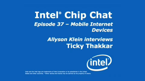 Mobile Internet Devices – Intel Chip Chat – Episode 37