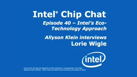 The Eco-Technology Approach of Intel – Intel Chip Chat – Episode 40