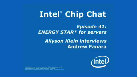 ENERGY STAR* for servers – Intel Chip Chat – Episode 41