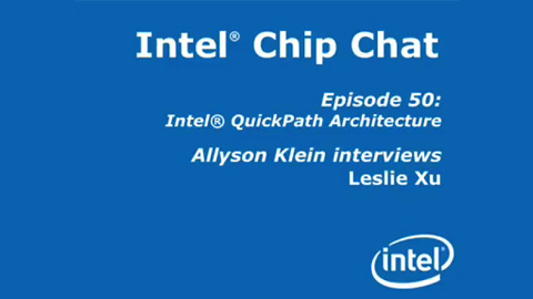 Intel QuickPath Architecture – Intel Chip Chat – Episode 50