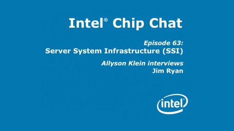 Server System Infrastructure (SSI) – Intel Chip Chat – Episode 63