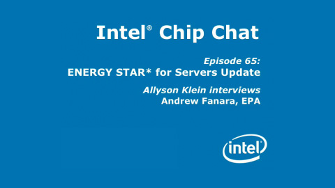 ENERGY STAR* for Servers Update – Intel Chip Chat – Episode 65